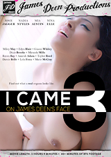 I Came On James Deen's Face 3