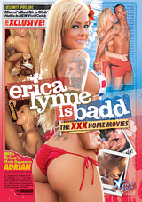 Erica Lynne Is Badd: The XXX Home Movies