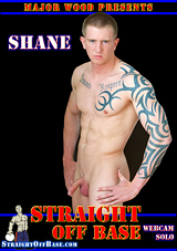 Straight Off Base: Webcam Solo Shane