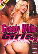 Greedy White Girls 3