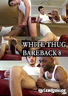 White Thug Bareback 8