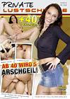 Private Lustschweine: Ab 40 Wird's Arschgeil