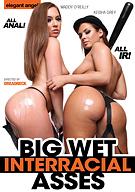 Big Wet Interracial Asses