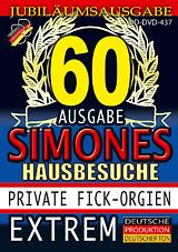 Simones Hausbesuche 60: Private Fick-Orgien Extrem