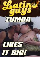 Tumba Likes It Big