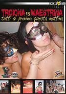 Troiona VS Maestrina Tutti Al Provino Guesta Mattina