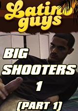 Big Shooters Part 1