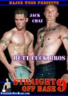 Straight Off Base 9: Butt Fuck Bros