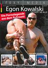 Egon Kowalski: Die Pornolegende Aus Dem Ruhrpott