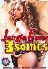 Jungle Fever 3Somes