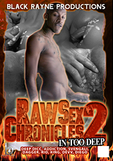 Raw Sex Chronicles 2: In Too Deep