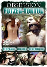 Obsession: Fotzen-Tortur