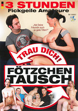 Fotzchen Tausch - Trau Dich