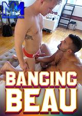 Banging Beau