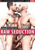 Drew Sebastian's Raw Seduction
