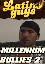 Millenium Bullies Part 2