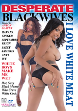 Desperate Blackwives: I Love White Meat