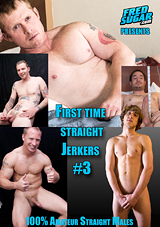 First Time Straight Jerkers 3