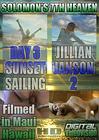 Solomon's 7th Heaven: Jillian Janson 2 Day 3 Sunset Sailing