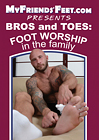 Bros And Toes: Foot Worship In The Family