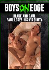 Blake And Paul: Paul Loses His Virginity
