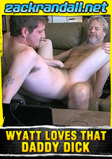 Wyatt Loves That Daddy Dick