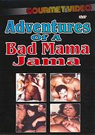 Adventures Of A Bad Mama Jama