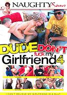 Dude Don't Fuck My Girlfriend 4