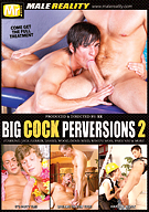 Big Cock Perversions 2