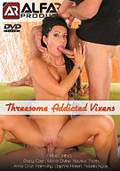 Threesome Addicted Vixens