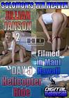 Solomon's 7th Heaven: Jillian Janson 2 Day 5 Helicopter Ride