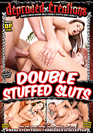 Double Stuffed Sluts