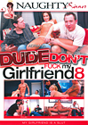 Dude Don't Fuck My Girlfriend 8
