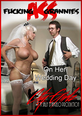 Ass Fucking Grannies On Her Wedding Day