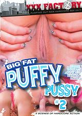 Big Fat Puffy Pussy 2