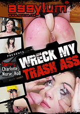 Wreck My Trash Ass