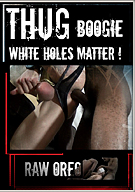 Thug Boogie: White Holes Matter