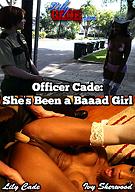 Officer Cade: She's Been A Baaad Girl