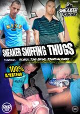 Sneaker Sniffing Thugs