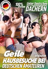 Geile Hausbesuche Bei Deutschen Amateuren
