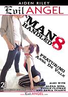Manhandled 8