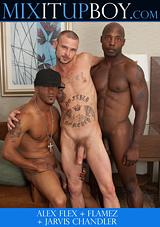 Alex Flex, Flamez, And Jarvis Chandler