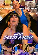 Who Needs A Man