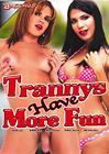 Trannys Have More Fun
