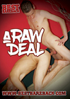 A Raw Deal