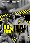 Big Dick Triple Threat