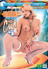 Blondes Have More Cum 3