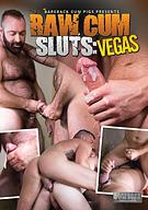 Raw Cum Sluts: Vegas