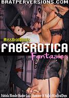 Miss Brat Dom's Faberotica Fantasies