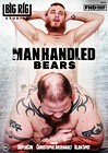Manhandled Bears